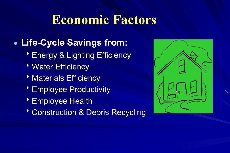 Economic Factors · Life-Cycle Savings from: 8 Energy & Lighting Efficiency 8 Water Efficiency