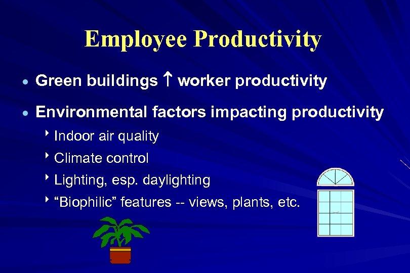 Employee Productivity · Green buildings worker productivity · Environmental factors impacting productivity 8 Indoor