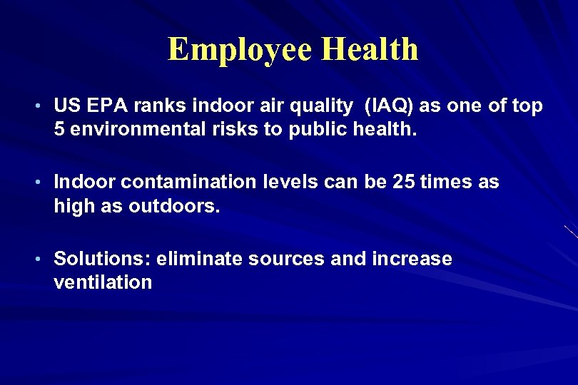 Employee Health • US EPA ranks indoor air quality (IAQ) as one of top