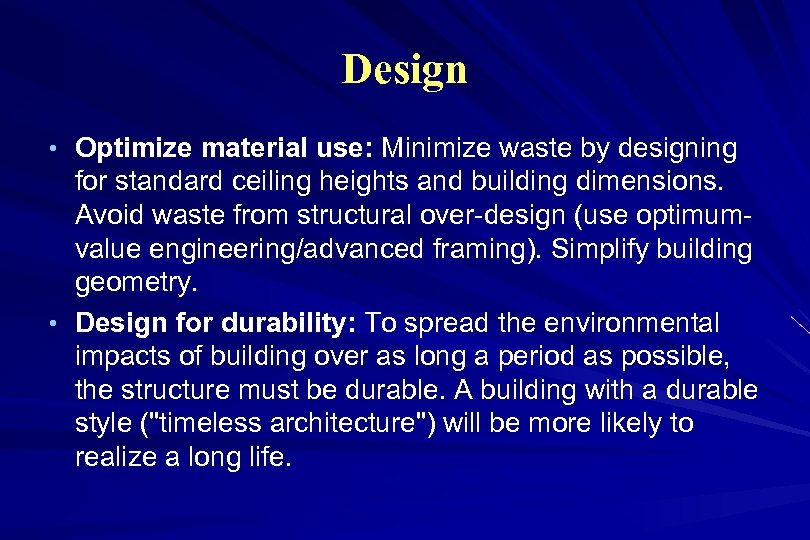Design • Optimize material use: Minimize waste by designing for standard ceiling heights and