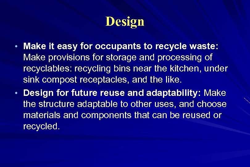 Design • Make it easy for occupants to recycle waste: Make provisions for storage