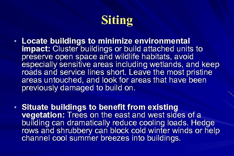 Siting • Locate buildings to minimize environmental impact: Cluster buildings or build attached units