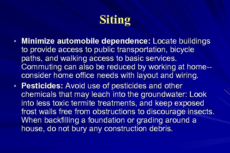 Siting • Minimize automobile dependence: Locate buildings to provide access to public transportation, bicycle