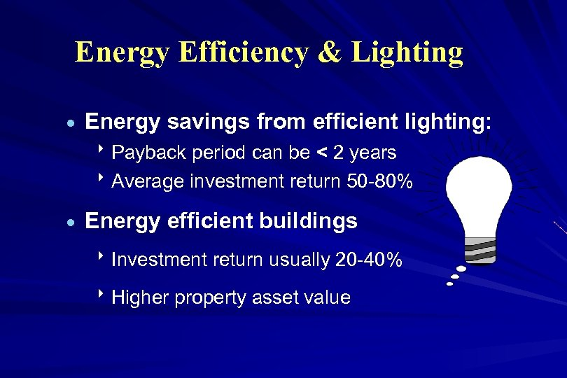 Energy Efficiency & Lighting · Energy savings from efficient lighting: 8 Payback period can