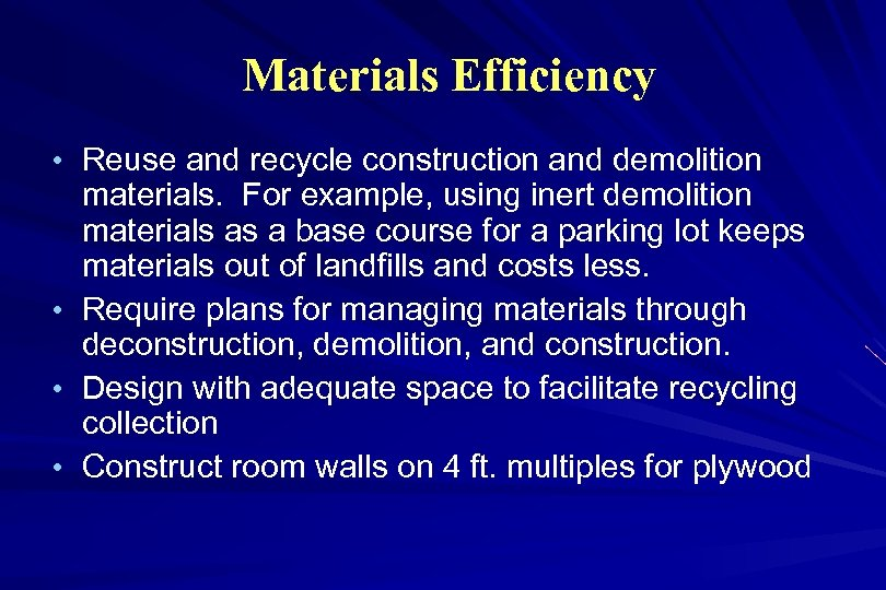 Materials Efficiency • Reuse and recycle construction and demolition materials. For example, using inert