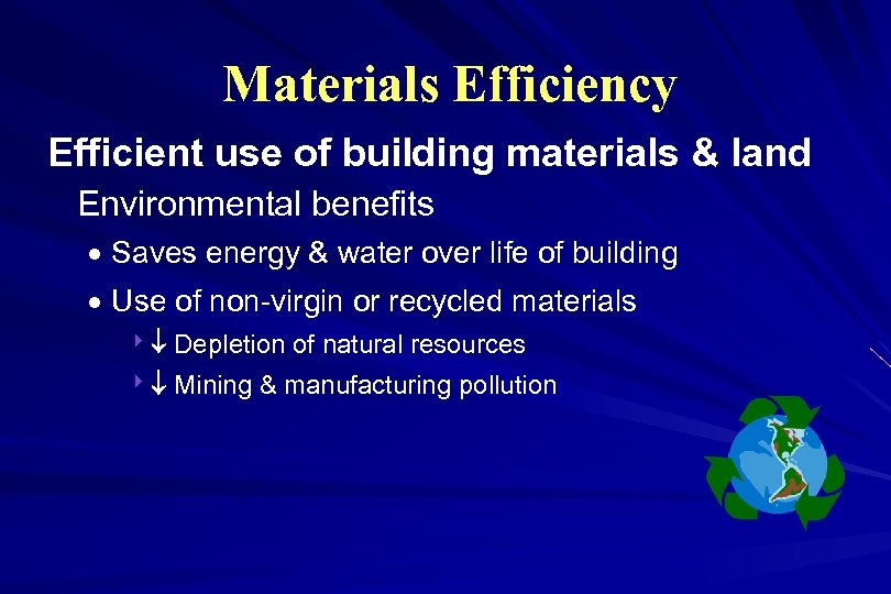 Materials Efficiency Efficient use of building materials & land Environmental benefits · Saves energy