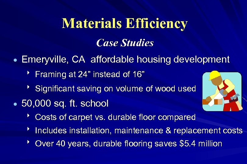 Materials Efficiency Case Studies · Emeryville, CA affordable housing development 8 Framing at 24""