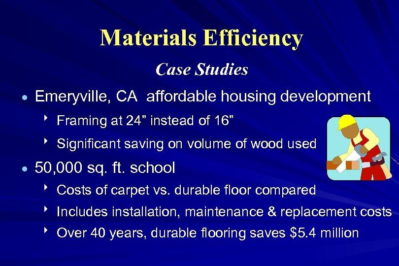 "Materials Efficiency Case Studies · Emeryville, CA affordable housing development 8 Framing at 24"""
