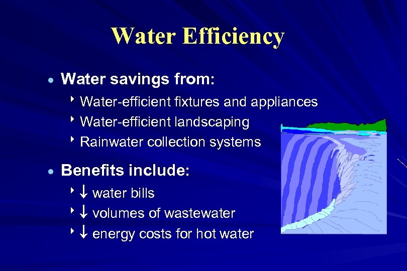 Water Efficiency · Water savings from: 8 Water-efficient fixtures and appliances 8 Water-efficient landscaping