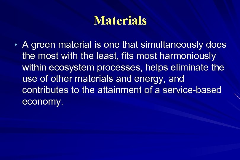 Materials • A green material is one that simultaneously does the most with the