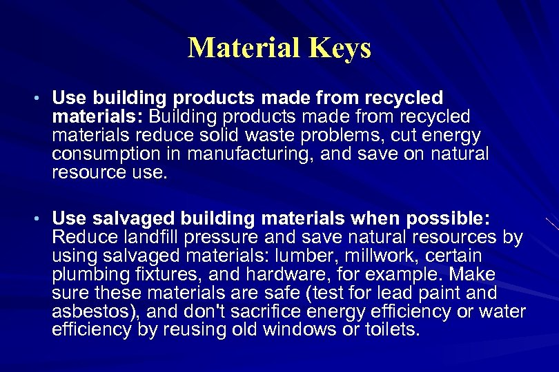 Material Keys • Use building products made from recycled materials: Building products made from