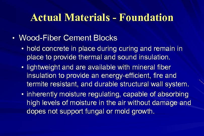 Actual Materials - Foundation • Wood-Fiber Cement Blocks • hold concrete in place during