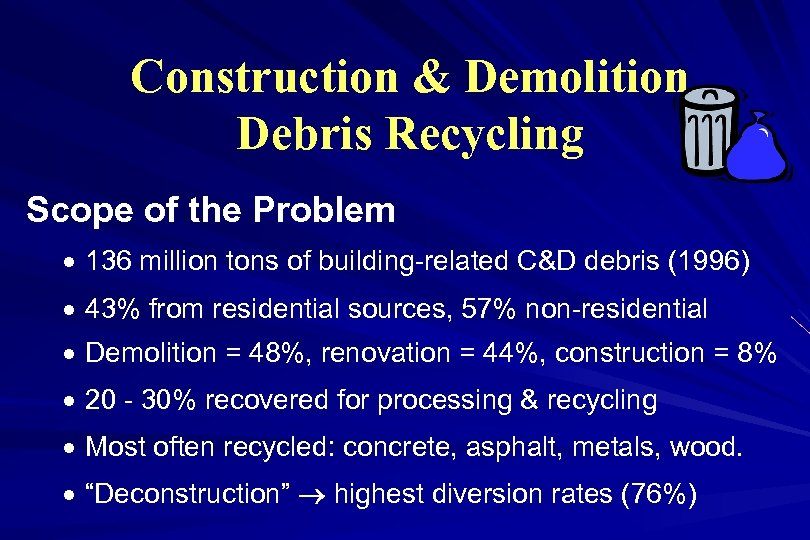 Construction & Demolition Debris Recycling Scope of the Problem · 136 million tons of