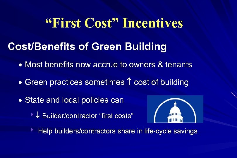 """First Cost"" Incentives Cost/Benefits of Green Building · Most benefits now accrue to owners"