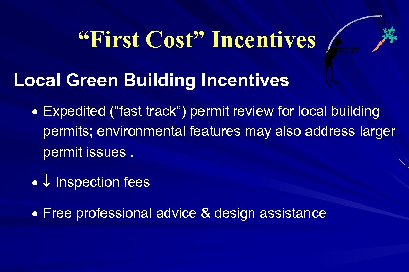 """First Cost"" Incentives Local Green Building Incentives · Expedited (""fast track"") permit review for"
