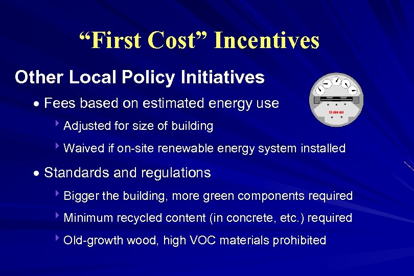 """First Cost"" Incentives Other Local Policy Initiatives · Fees based on estimated energy use"