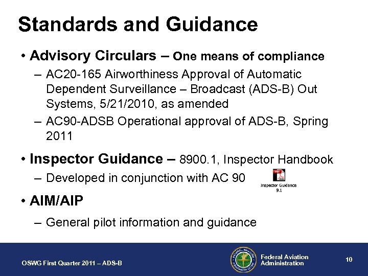 Standards and Guidance • Advisory Circulars – One means of compliance – AC 20