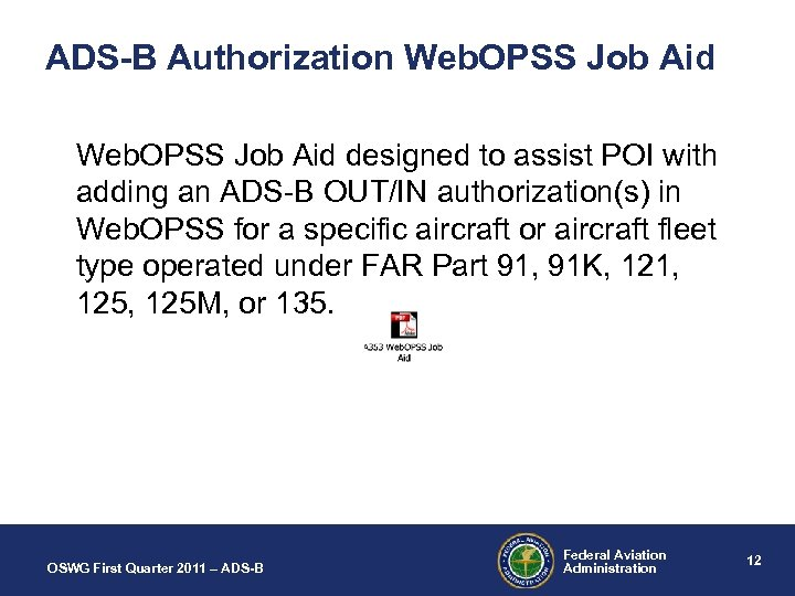 ADS-B Authorization Web. OPSS Job Aid designed to assist POI with adding an ADS-B
