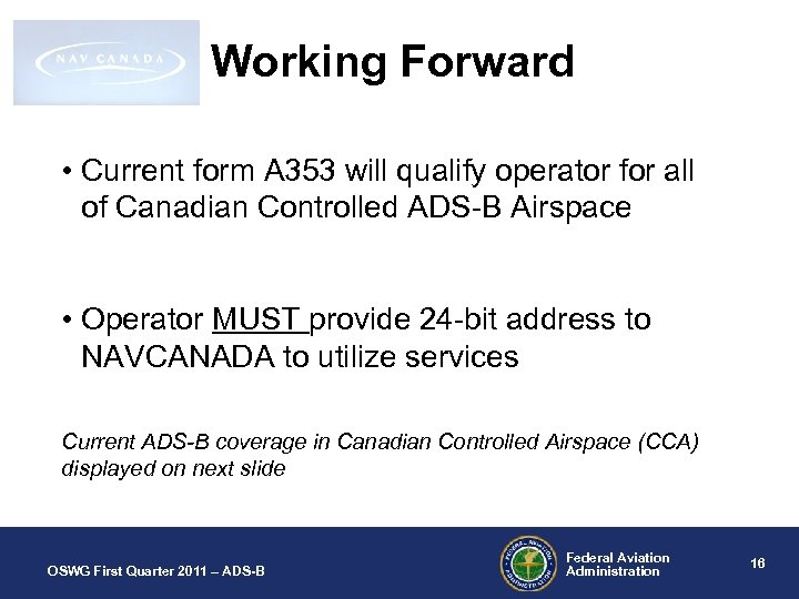 Working Forward • Current form A 353 will qualify operator for all of Canadian