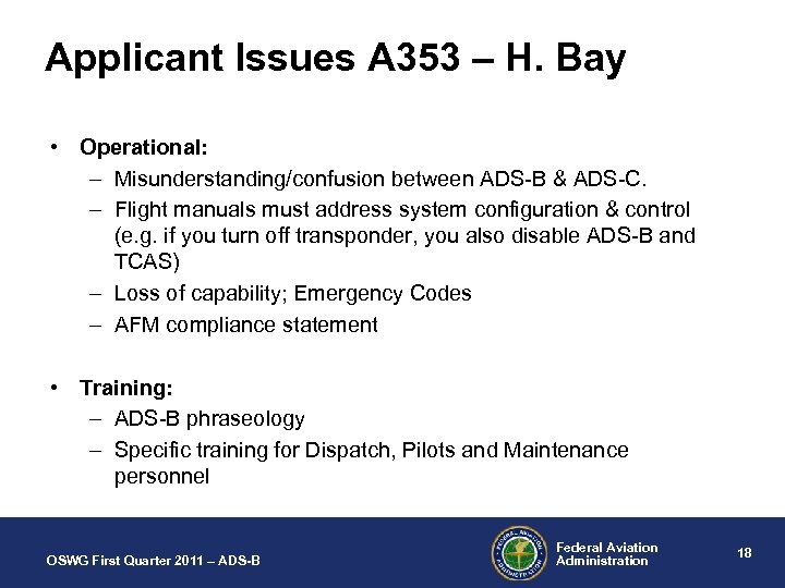 Applicant Issues A 353 – H. Bay • Operational: – Misunderstanding/confusion between ADS-B &