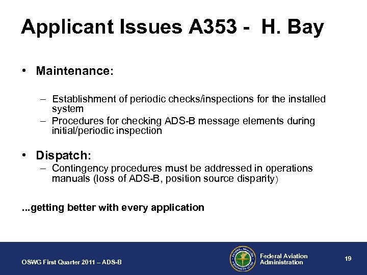 Applicant Issues A 353 - H. Bay • Maintenance: – Establishment of periodic checks/inspections