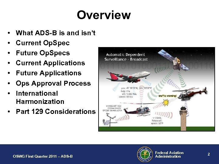 Overview • • What ADS-B is and isn't Current Op. Spec Future Op. Specs