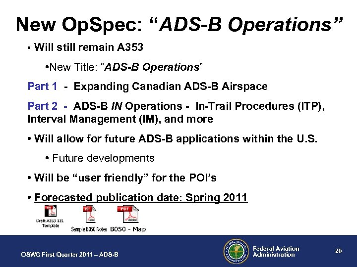 "New Op. Spec: ""ADS-B Operations"" • Will still remain A 353 • New Title:"