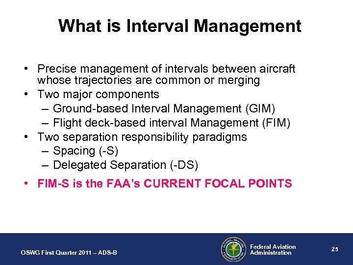What is Interval Management • Precise management of intervals between aircraft whose trajectories are