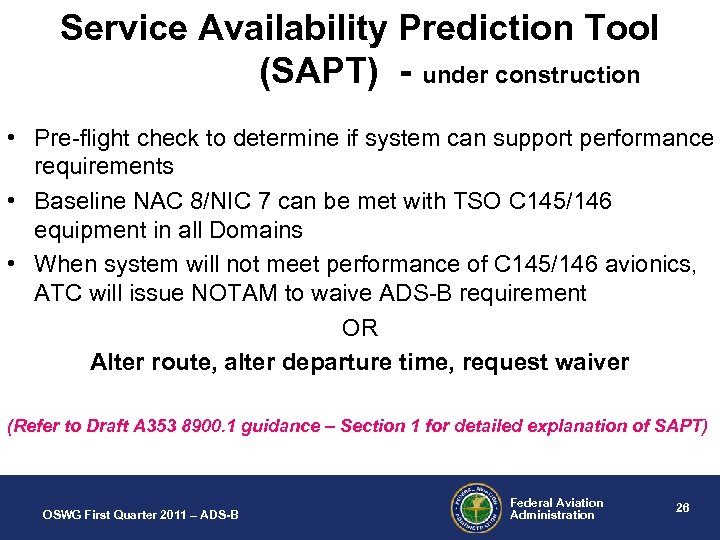 Service Availability Prediction Tool (SAPT) - under construction • Pre-flight check to determine if