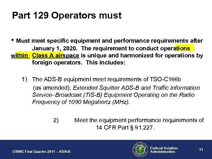 Part 129 Operators must • Must meet specific equipment and performance requirements after January