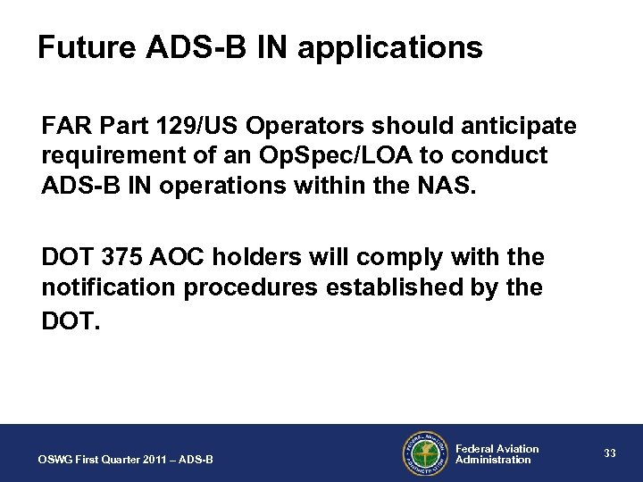 Future ADS-B IN applications FAR Part 129/US Operators should anticipate requirement of an Op.