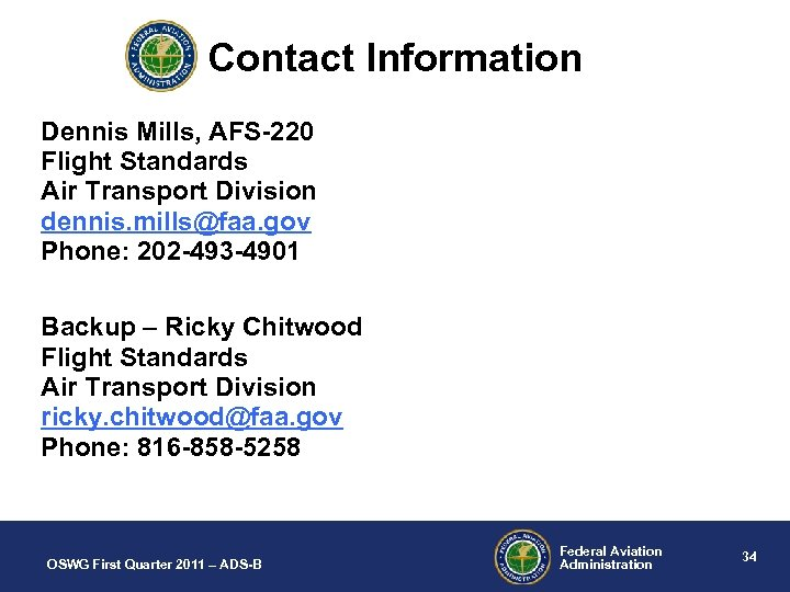 Contact Information Dennis Mills, AFS-220 Flight Standards Air Transport Division dennis. mills@faa. gov Phone: