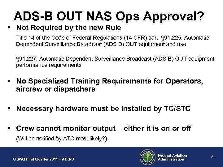 ADS-B OUT NAS Ops Approval? • Not Required by the new Rule Title 14