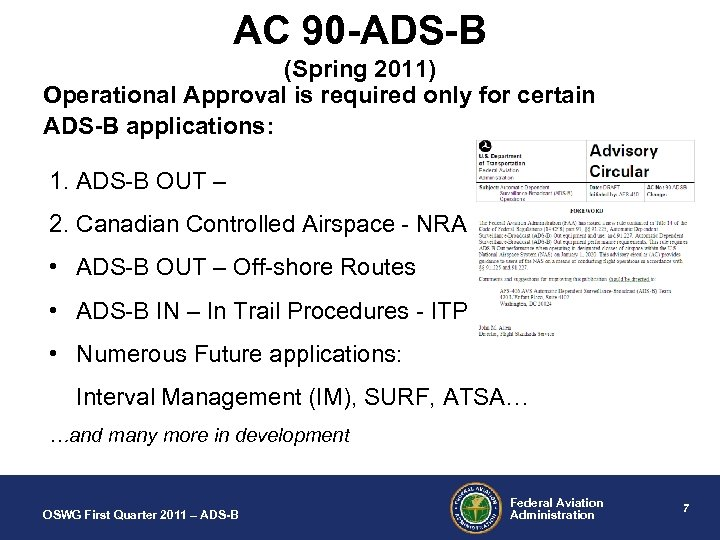 AC 90 -ADS-B (Spring 2011) Operational Approval is required only for certain ADS-B applications: