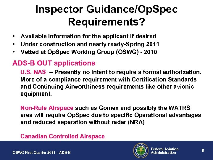 Inspector Guidance/Op. Spec Requirements? • Available information for the applicant if desired • Under