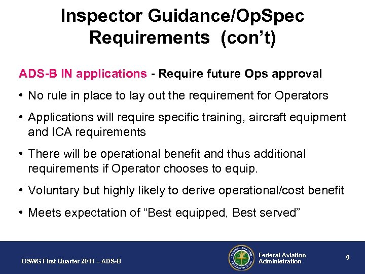 Inspector Guidance/Op. Spec Requirements (con't) ADS-B IN applications - Require future Ops approval •