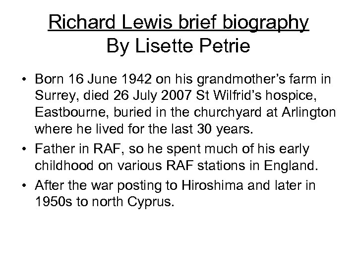Richard Lewis brief biography By Lisette Petrie • Born 16 June 1942 on his