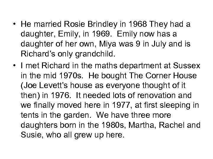 • He married Rosie Brindley in 1968 They had a daughter, Emily, in