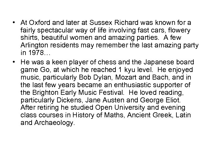 • At Oxford and later at Sussex Richard was known for a fairly