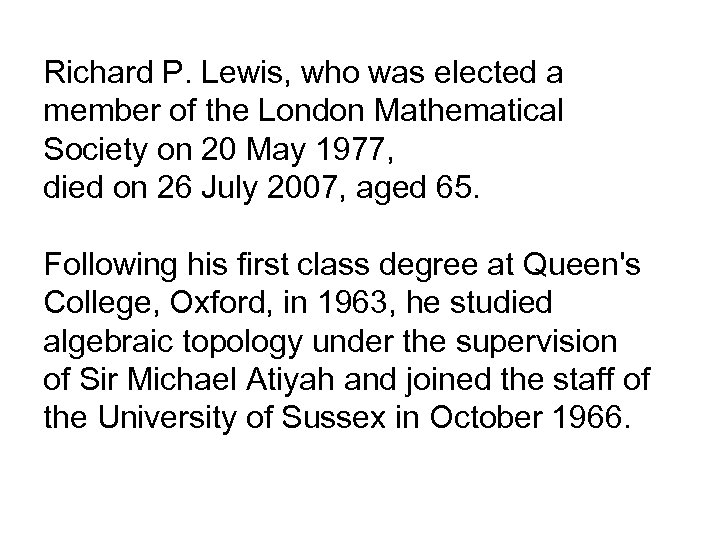Richard P. Lewis, who was elected a member of the London Mathematical Society on