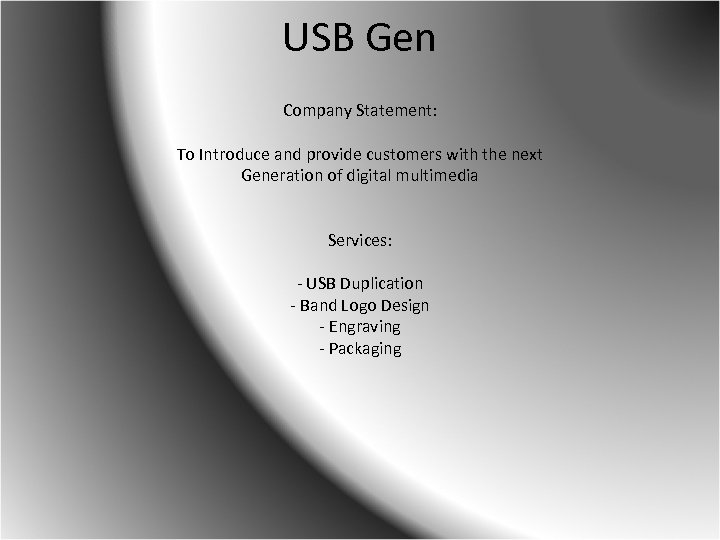 USB Gen Company Statement: To Introduce and provide customers with the next Generation of