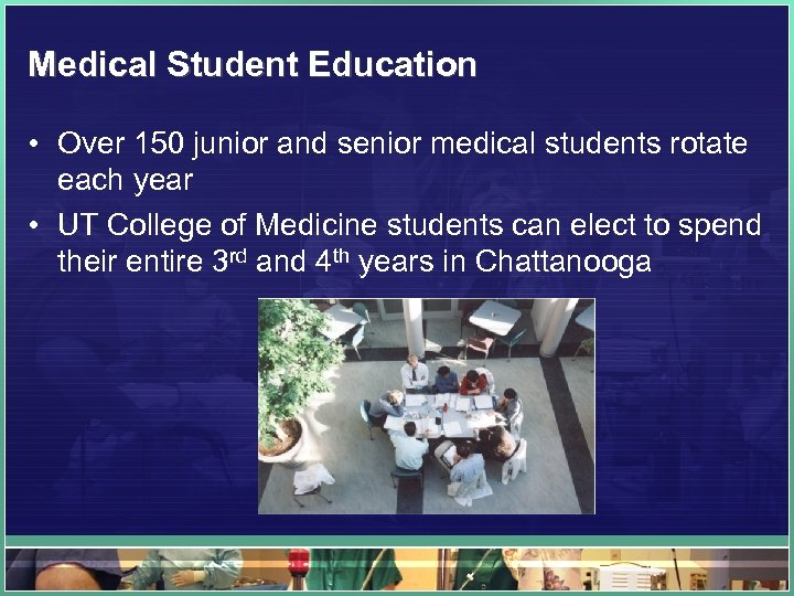 Medical Student Education • Over 150 junior and senior medical students rotate each year