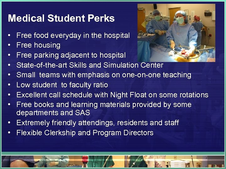 Medical Student Perks • • Free food everyday in the hospital Free housing Free