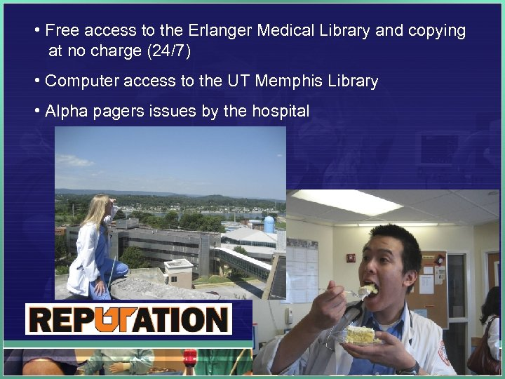 • Free access to the Erlanger Medical Library and copying at no charge