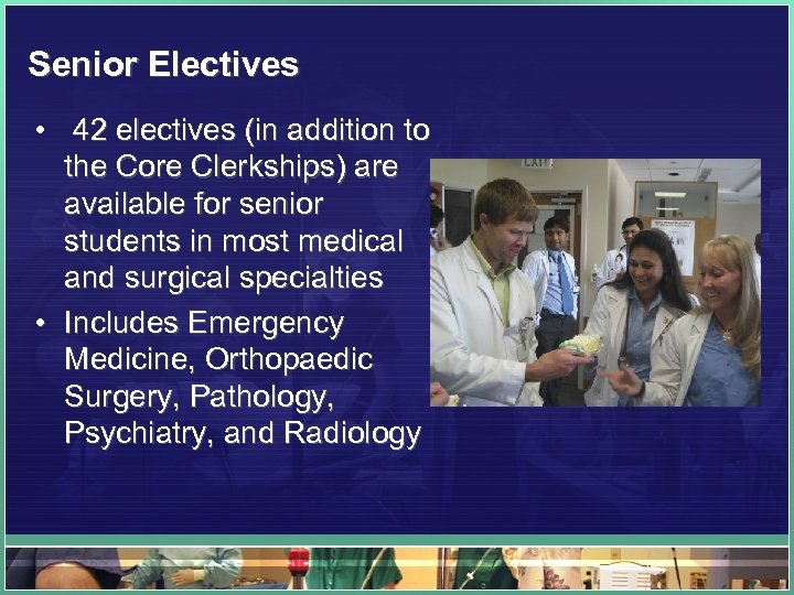 Senior Electives • 42 electives (in addition to the Core Clerkships) are available for