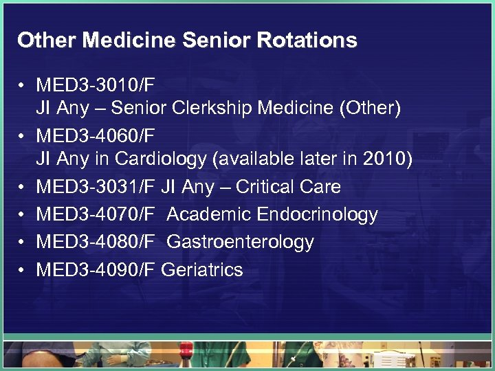 Other Medicine Senior Rotations • MED 3 -3010/F JI Any – Senior Clerkship Medicine
