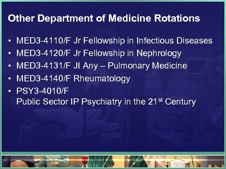 Other Department of Medicine Rotations • • • MED 3 -4110/F Jr Fellowship in