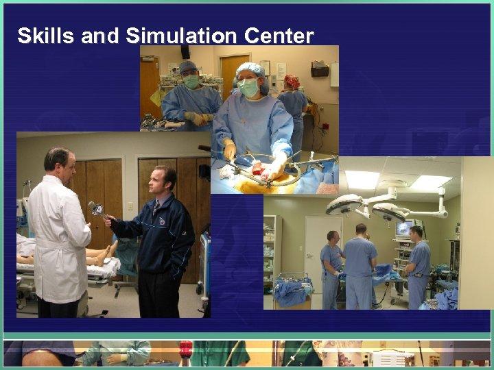 Skills and Simulation Center