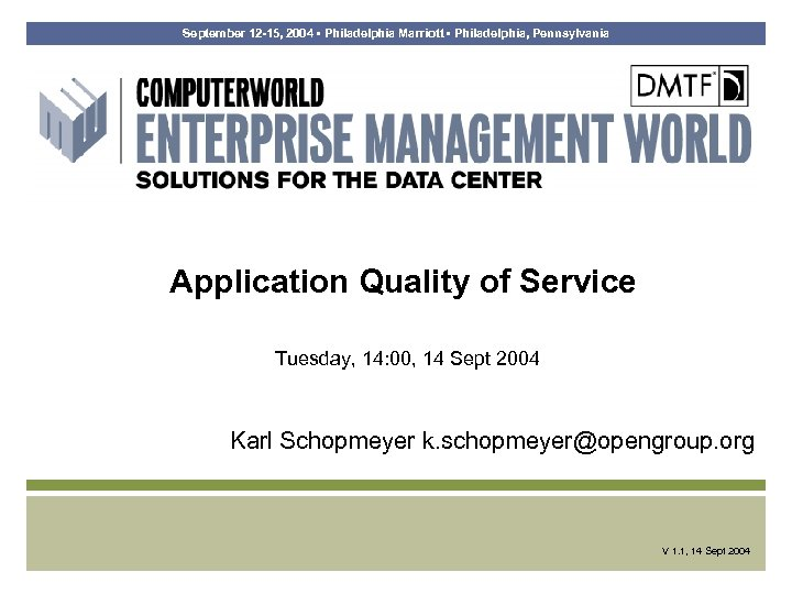 September 12 -15, 2004 • Philadelphia Marriott • Philadelphia, Pennsylvania Application Quality of Service