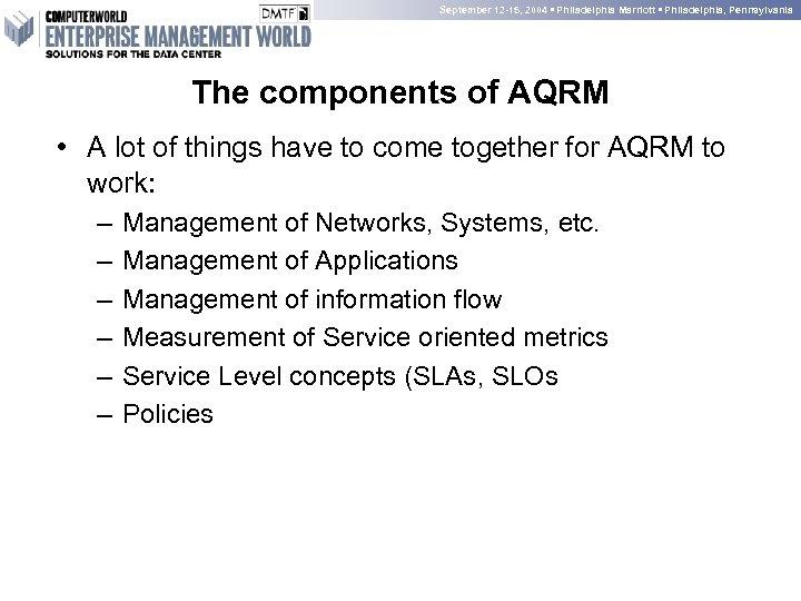 September 12 -15, 2004 • Philadelphia Marriott • Philadelphia, Pennsylvania The components of AQRM